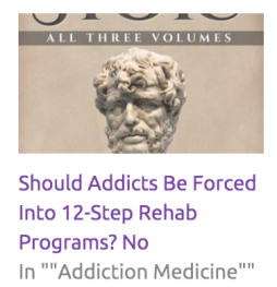 Should Addicts Be Forced Into 12-Step Rehab Programs  No  Part 2    Chaotic Pharmacology (1)