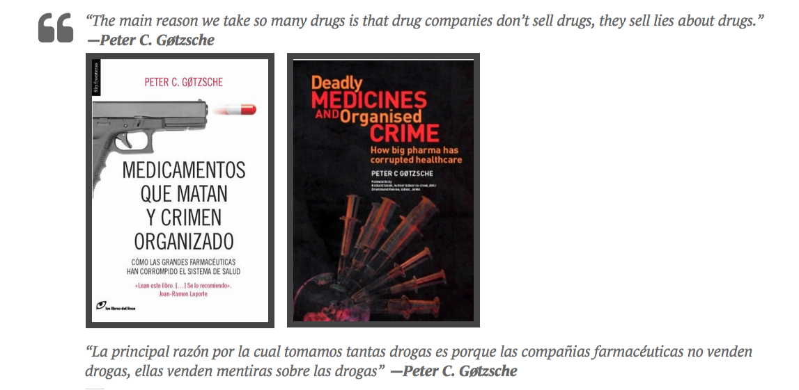 """The main reason we take so many drugs is that drug companies don't sell drugs, they sell lies about drugs."" ―Peter C. Gøtzsche   Chaos Theory and Human Pharmacology"