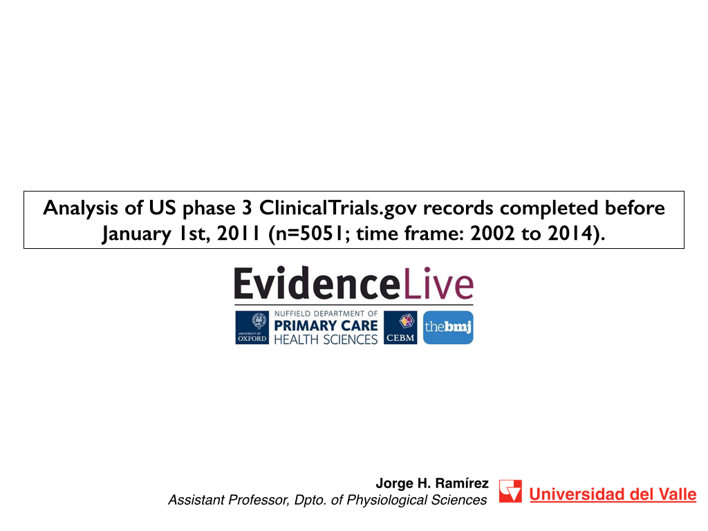 #evidencelive 2015 slides: (1) US phase 3 ClinicalTrials.gov records (2002-2012); (2) Two very dangerousideas