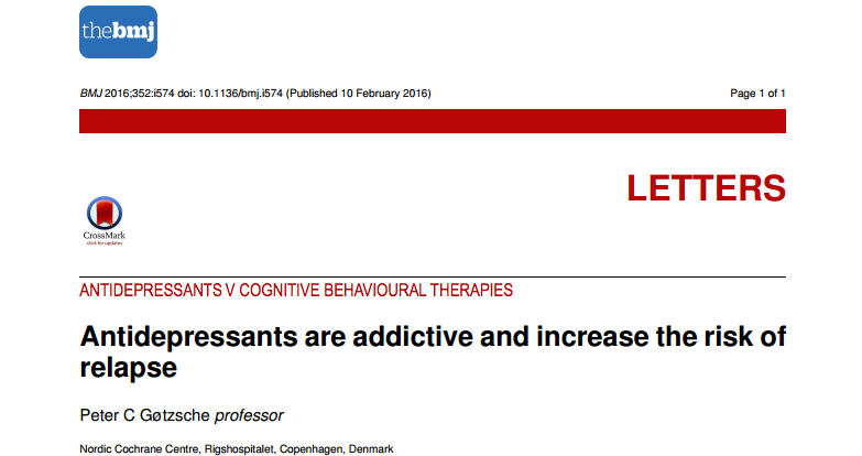 Peter Gøtzsche writes on The BMJ: Antidepressants are addictive and increase risk ofrelapse